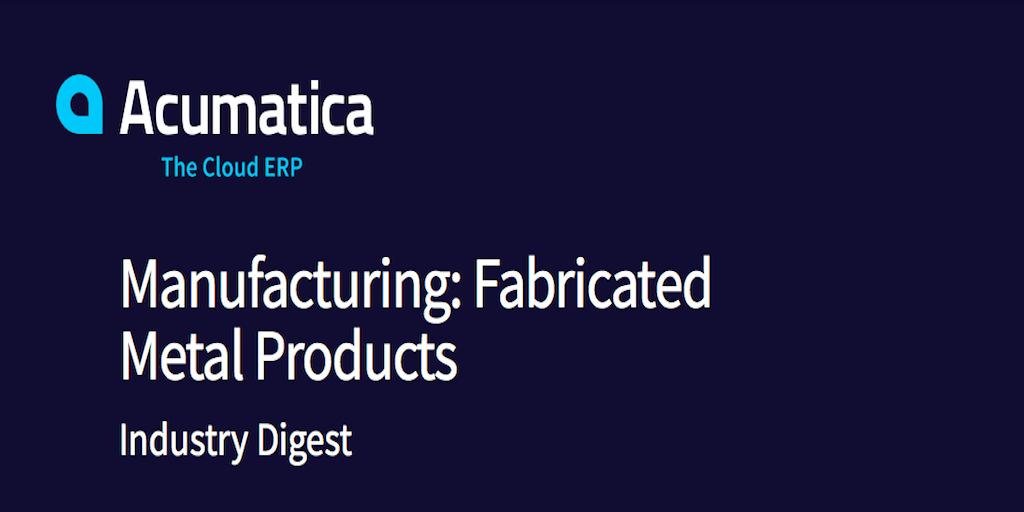 Acumatica Fabricated Metal Products